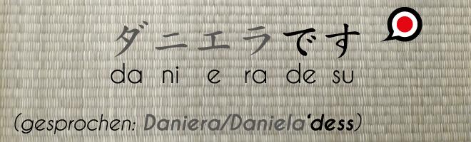 Text: ダニエラです.Daniela desu-Ich bin Daniela. Hintergrund: Tatamiboden