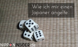 Wie ich mir einen Japaner angelte. Unsere Story. Würfel auf Tatamiboden | nipponinsider