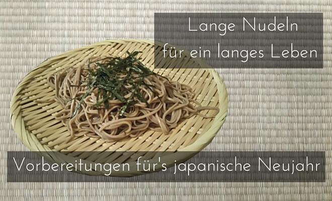 Sobanudeln: Lange Nudeln für ein langes Leben, Vorbereitungen für das japanische Silvester | Nipponinsider