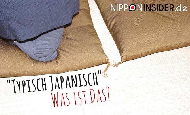 Bild mit Zabuton und Füßen: Typisch japanisch, was ist das? | nipponinsider