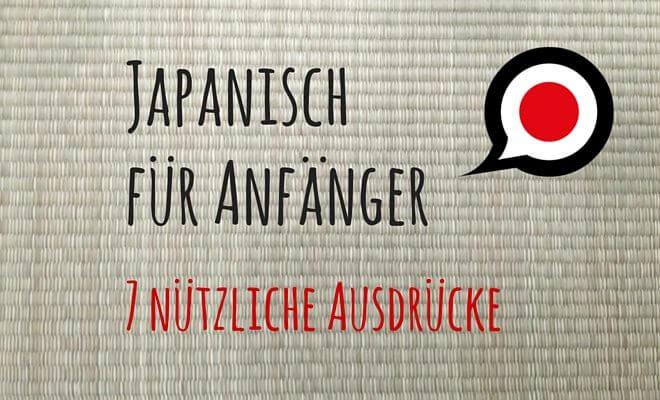 Text: Japanisch für Anfänger, 7 nützliche Ausdrücke, Teil 1. Hinergrundbild: Tatamiboden | nipponinsider japanblog