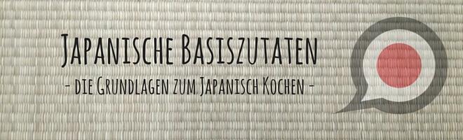 Text auf Tatami: Japanische Basiszutaten - Grundlagen zum Japanisch Kochen | Logo: Nippon Insider