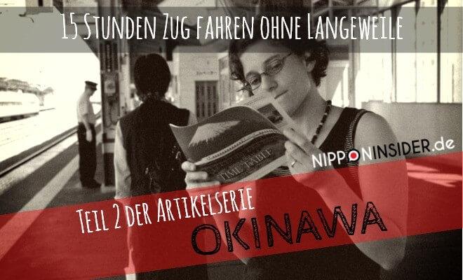 Artikelserie Teil 2: Reise nach Okinawa - 15 Stunden Zugfahren ohne Langeweile. Bild: Am Bahnsteig den Zugfahrplan studierend | Nipponinsider