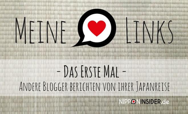 Meine Lieblinks: Das erste Mal - Andere Blogger berichten von ihrer Japanreise | Nipponinsider Japanblog