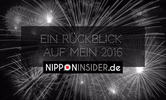 Bild: Feuerwerk. Text: Ein Rückblick auf mein Jahr 2016 | Nipponinsider.de