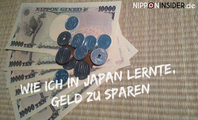 Bild: Japanische Münzen und Geldscheine auf Tatami | Text: Wie ich in Japan lernte, Geld zu sparen | Nipponinsider
