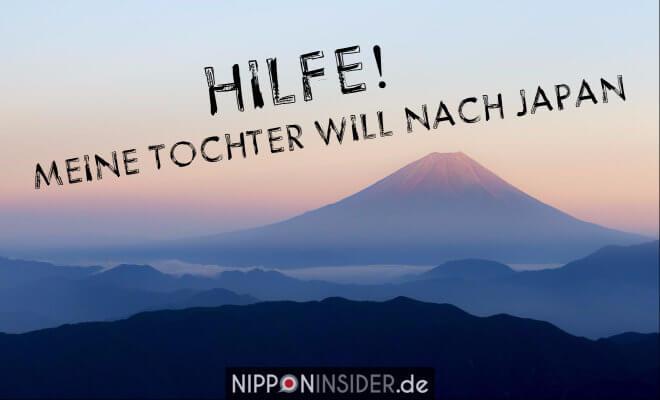 11 Wege, nach Japan zu gehen und in Japan Leben. Bild: Fujisan, Text: Hilfe! meine Tochter will nach Japan   Nipponinsider