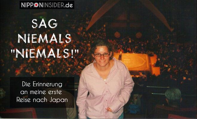 Sag niemals NIEMALS! Erinnerungen an meine erste Japanreise. Beim Sumo Tournament in Tokyo 2001   Nipponinsider Japanblog