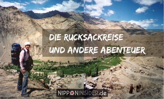 die Rucksackreise und andere Abenteuer. Bild: Ladakh in Nordindien und Backpackerin | Nipponinsider Japanblog
