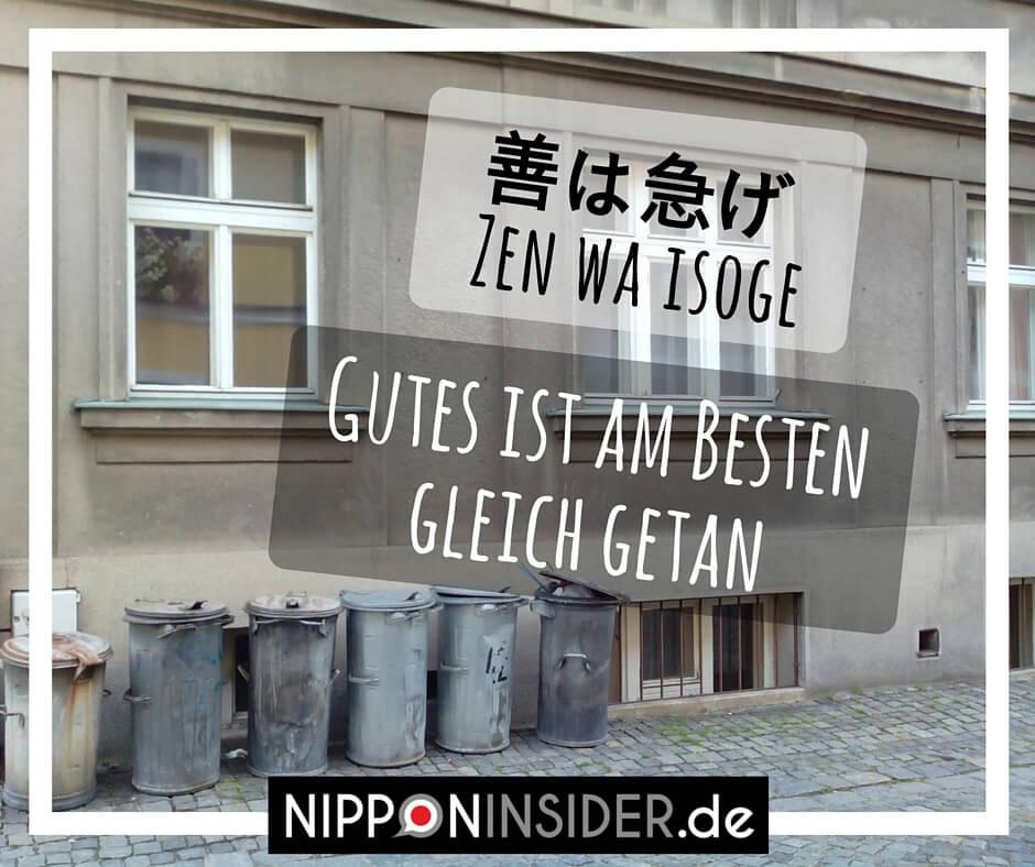 Japanisches Sprichwort: Gutes ist am besten gleich getan, Ten wa isoge 善は急げ | Nipponinsider
