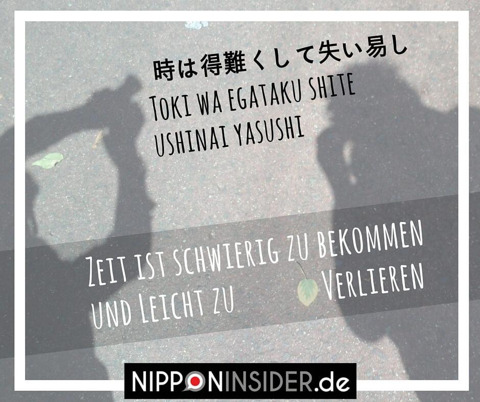 Japanisches Sprichwort: Zeit ist schwierig zu bekommen und leicht zu verlieren | 時は得難くして失い易し | Nipponinsider