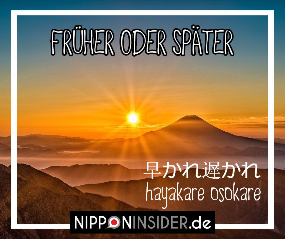 Japanisches Sprichwort: Hayakare osokare | 早かれ遅かれ | Nipponinsider