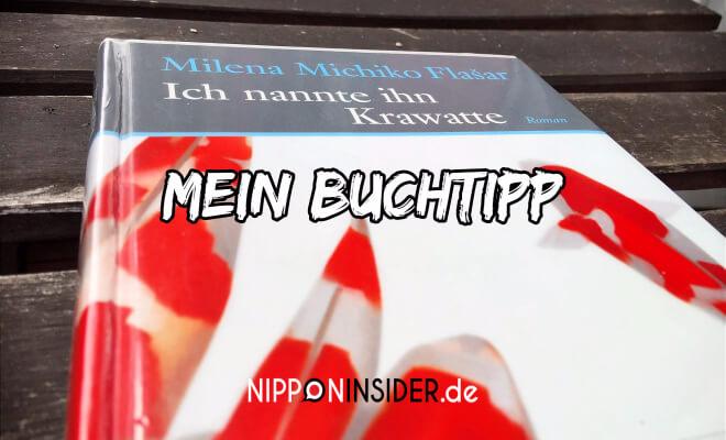 Mein Buchtipp: Ich nannte ihn Krawatte von Milena Michiko Flašar | Bild vom Buch mit vier rotweißen Kois | Nipponinsider