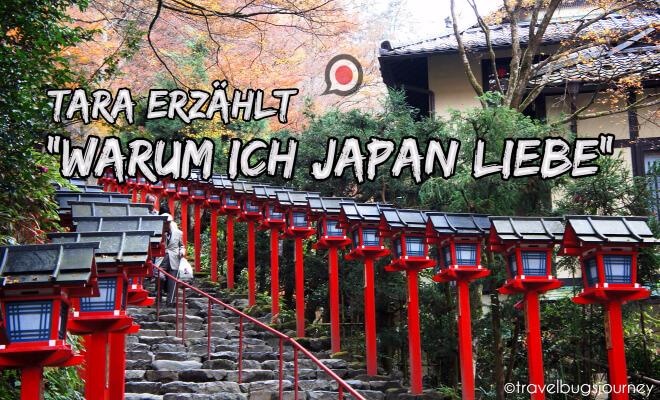Tara erzählt: Warum ich Japan liebe