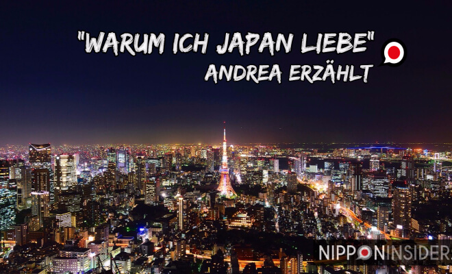 Warum ich Japan liebe - Andrea von Selfmade Japan erzählt. Bild von Tokyo bei Nacht, im Mittelpunkt Tokyotower | Nipponinsider Japanblog