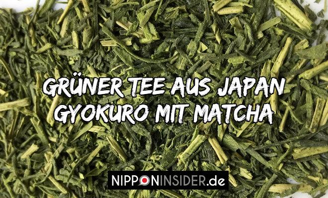 Grüner Tee aus Japan, Gyokuro mit Matcha. Bild von Teeblättern | Nipponinsider