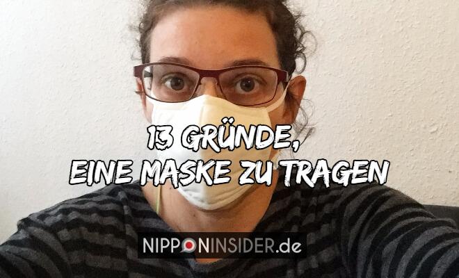 Text: 13 Gründe, eine Maske zu tragen. Selfie mit Mundschutz | Nipponinsider