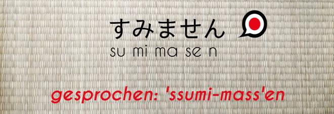Entschuldigung auf Jpaanisch: #1 sumimasen. Text auf Japanisch