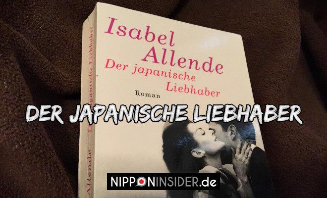 Isabel Allende: Der japanische Liebhaber. Bild vom Roman   Nipponinsider