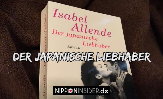 Isabel Allende: Der japanische Liebhaber. Bild vom Roman | Nipponinsider