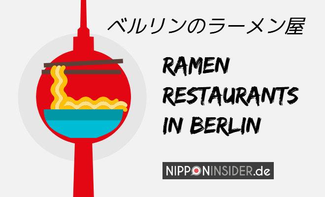 ベルリンのラーメン屋 Ramen Restaurants in Berlin . Piktogramm vom Fernsehturm mit einer Schüssel Ramen | Nipponinsider Japanblog