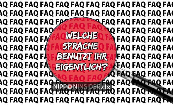 FAQ-Welche Sprache benutzt ihr eigentlich? | Nipponinsider Japanblog