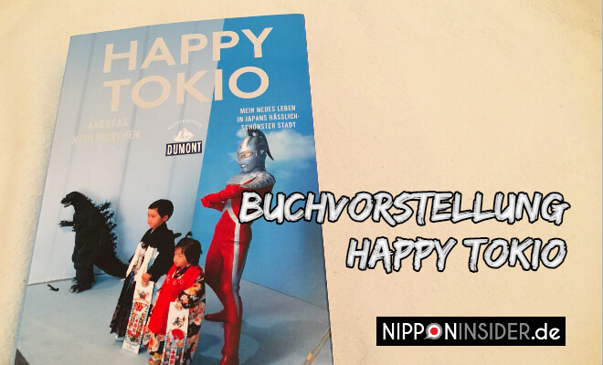 Buchvorstellung: Happy Tokio von Andreas Neuenkirchen. Bild des Buchtitels | Nipponinsider Japanblog