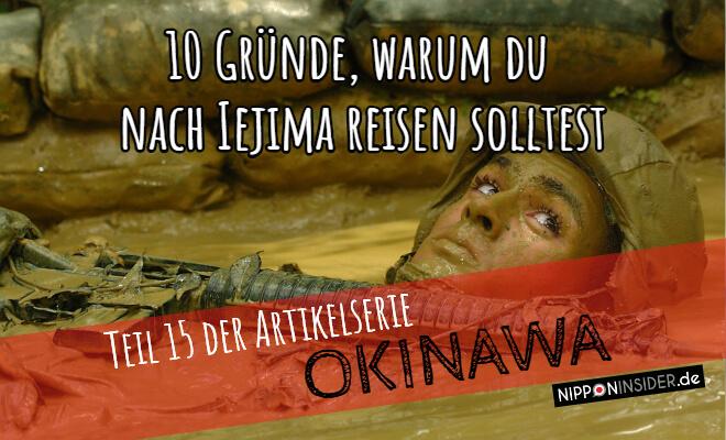 10 Gründe, warum du nach Iejima reisen solltest, Teil 15 der Artikelserie Okinawa. Bild von einem Soldaten im Schlamm | Nipponinsider