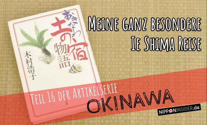 Meine ganz besondere Ie Shima Reise, Teil 16 der Okinawa Artikelserie. Bild vom Buch Okinawa Tsuchi no Yado Monogatari von Hiroko Kimura auf Nipponinsider