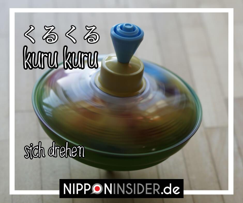 """Bild: ein Kreisel, der sich dreht. Text: kurukuru ist ein japanischer umgangsprachlicher Ausdruck für """"sich drehen"""". Japanische Ausdrücke auf Nipponinsider"""