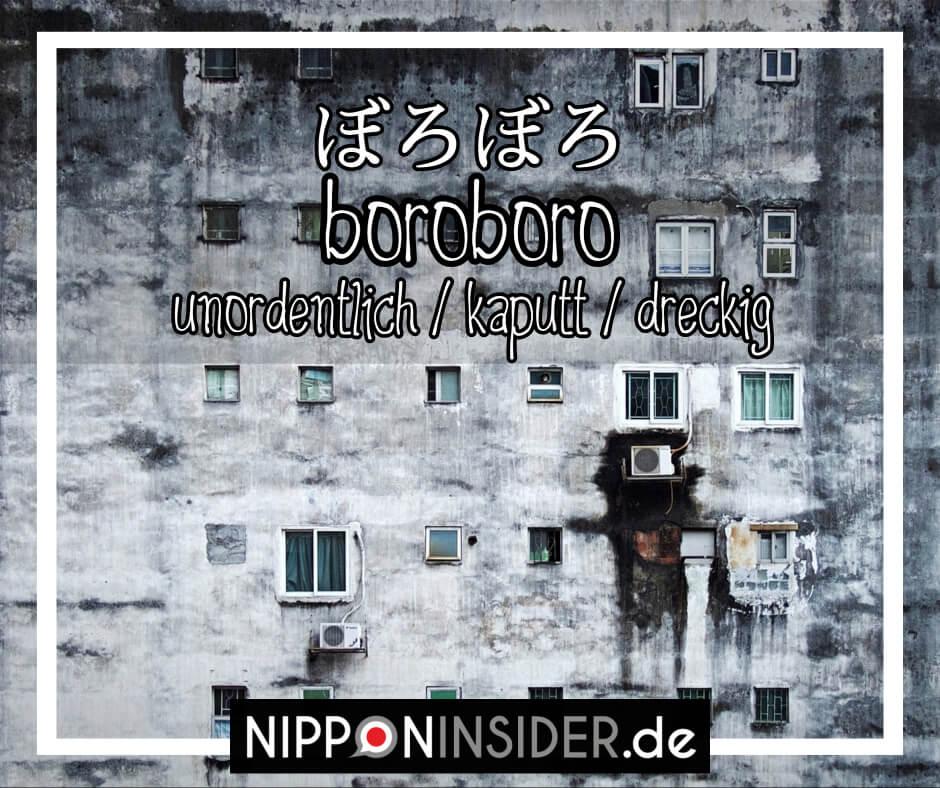 """Bild: eine dreckige und heruntergekommene Hausfassade. Text: boroboro ist ein japanischer umgangsprachlicher Ausdruck für """"unordentlich / kaputt / dreckig"""". Japanische Ausdrücke auf Nipponinsider"""
