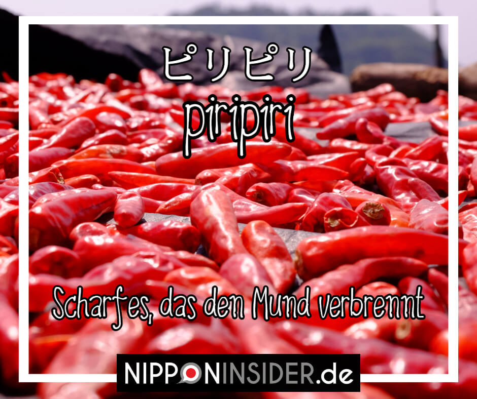 """Bild: viele getrocknete Chilischoten auf einem Haufen. Text: piripiri ist ein japanischer umgangsprachlicher Ausdruck für """"Scharfes, das den Mund verbrennt"""". Japanische Ausdrücke auf Nipponinsider"""