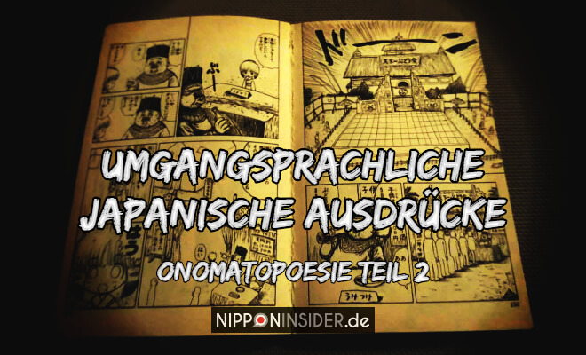 Bild: japanisches Manga. Text: Umgangsprachliche japanische Ausdrücke - Onomatopoesie Teil 2 auf Nipponinsider