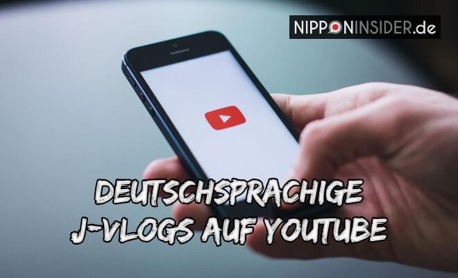 deutschsprachige j-vlogs auf YouTube. Bild eines Smartphones mit dem YouTube-Logo | Liste auf Nipponinsider